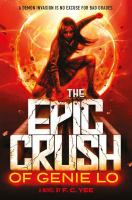 Cover image for The epic crush of Genie Lo : a novel