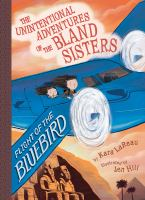 Cover image for The unintentional adventures of the Bland Sisters. Flight of the Bluebird