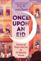 Cover image for Once upon an Eid : stories of hope and joy by 15 Muslim voices
