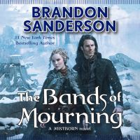 Cover image for The bands of mourning : a Mistborn novel