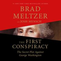 Cover image for The first conspiracy : the secret plot against George Washington