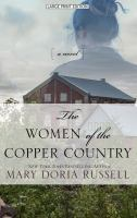 Cover image for The women of the copper country : [a novel]