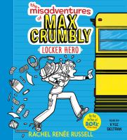Cover image for The misadventures of Max Crumbly. Locker hero