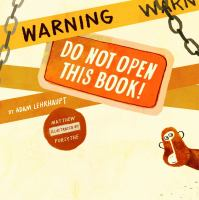 Cover image for Warning : do not open this book!