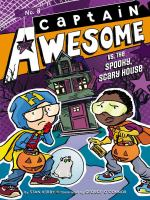 Cover image for Captain Awesome vs. the spooky, scary house