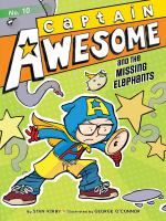 Cover image for Captain Awesome and the missing elephants