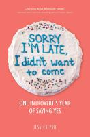 Cover image for Sorry I'm late, I didn't want to come BOOK CLUB #13 one introvert's year of saying yes
