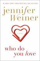 Cover image for Who do you love : a novel