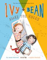 Cover image for Ivy + Bean. 9, Ivy and Bean make the rules