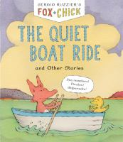 Cover image for Fox + Chick : the quiet boat ride : and other stories