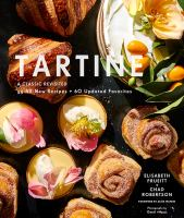 Cover image for Tartine :  a classic revisited : 68 all-new recipes + 55 updated favorites