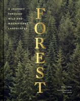 Cover image for Forest : a journey through wild and magnificent landscapes
