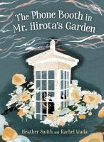 Cover image for The phone booth in Mr. Hirota's garden