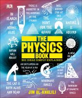Cover image for The physics book : big ideas simply explained ; foreword by Jim Al-Khalili.