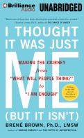 "Cover image for I thought it was just me (but it isn't) : making the journey from ""what will people think?"" to ""i am enough"""