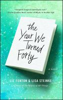 Cover image for The year we turned forty : a novel