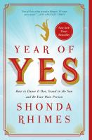 Cover image for Year of yes : how to dance it out, stand in the sun, and be your own person
