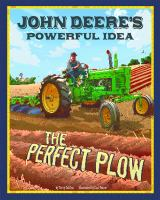 Cover image for John Deere's powerful idea : the perfect plow