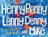 Cover image for Henny, Penny, Lenny, Denny, and Mike