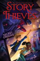 Cover image for Story thieves. Secret origins