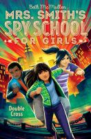 Cover image for Mrs. Smith's Spy School for Girls. Double cross