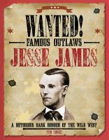 Cover image for Jesse James : a notorious bank robber of the Wild West