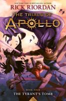 Cover image for The trials of Apollo. Book four, The tyrant's tomb