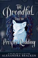Cover image for The dreadful tale of Prosper Redding
