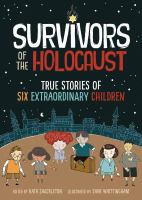 Cover image for Survivors of the holocaust : true stories of six extraordinary children