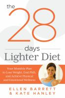 Cover image for 28 days lighter diet : your monthly plan to lose weight, end pms, and achieve physical and emotional wellness
