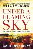 Cover image for Under a flaming sky : the great Hinckley firestorm of 1894