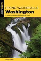 Cover image for Hiking waterfalls Washington : a guide to the state's best waterfall hikes