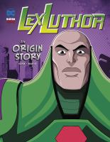 Cover image for Lex Luthor : an origin story