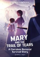 Cover image for Mary and the Trail of Tears : a Cherokee removal survival story