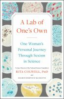 Cover image for A lab of one's own : one woman's personal journey through sexism in science