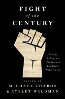Cover image for Fight of the century : writers reflect on 100 years of landmark ACLU cases
