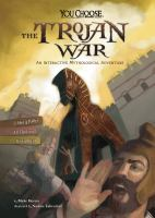 Cover image for The Trojan war : an interactive mythological adventure