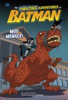 Cover image for The amazing adventures of Batman. Mud menace!