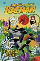 Cover image for The amazing adventures of Batman. Blossom battle!