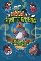 Cover image for The goose that laid the rotten egg : a graphic novel