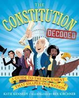 Cover image for The Constitution decoded : a guide to the document that shapes our nation