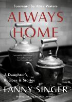 Cover image for Always home : a daughter's recipes & stories