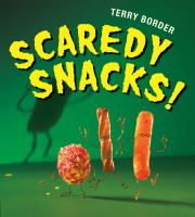 Cover image for Scaredy snacks!
