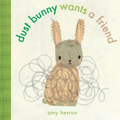 Cover image for Dust bunny wants a friend