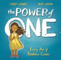 Cover image for The power of one : every act of kindness counts