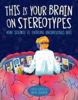 Cover image for This is your brain on stereotypes : how science is tackling unconscious bias