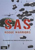 Cover image for SAS : rogue warriors : the remarkable story behind an extraordinary fighting force