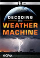 Cover image for Decoding the weather machine