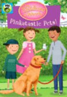 Cover image for Pinkalicious & Peterrific. Pinkatastic pets!