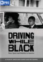 Cover image for Driving while black : race, space and mobility in America